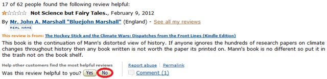 A review troll gives Michael Mann's book, 'The Hockey Stick and the Climate Wars: Dispatches from the Front Lines' a one-star rating at Amazon.com. The correct answer to the question, 'Was this review helpful to you?' is 'No'.