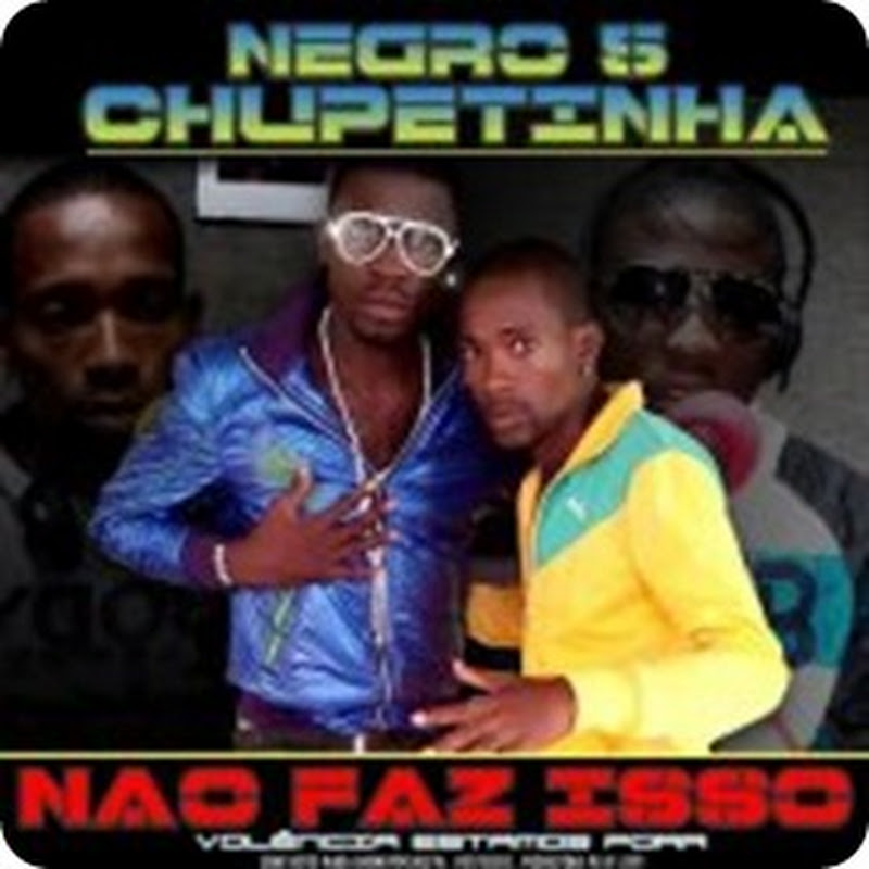 Negro 5 & Chupetinha ft. Madruga Yoyo - O Q Nos Faz Bem? [Download]2012