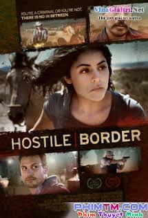 Ranh Giới Thù Địch - Hostile Border (2015)