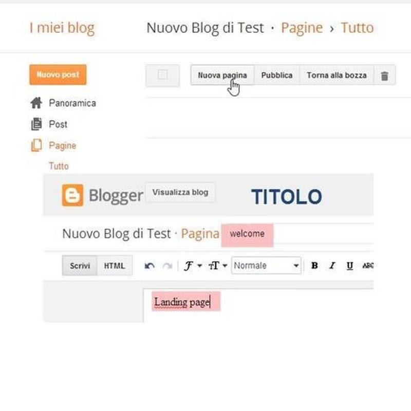 Come creare in Blogger una pagina statica che funga da Home Page.