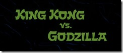 King Kong vs Godzilla Title