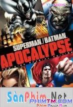 Siêu Nhân Đại Chiến -  Superman/Batman: Apocalypse