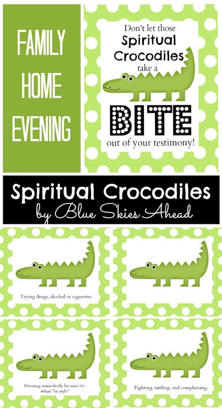 Family Home Evening Lesson - Spiritual Crocodiles by Blue Skies Ahead