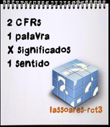 2 CFRs, 1 palavra, X significados e 1 interpretação (lassoares-rct3)