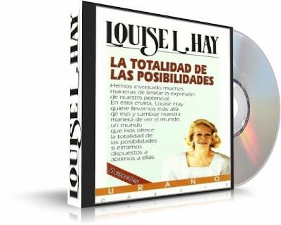 LA TOTALIDAD DE LAS POSIBILIDADES, Louise Hay [ Audiolibro ] – Cómo abrir nuestra mente y liberarnos de las limitaciones que nos imponemos