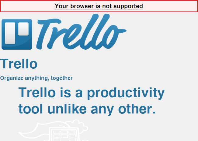 "Trello: ""Your browser is not supported"""
