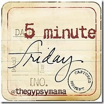 5-minute-friday-1 (1)