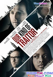 Kẻ Phản Bội - Our Kind Of Traitor