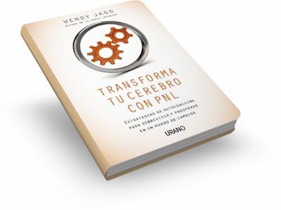TRANSFORMA TU CEREBRO CON PNL, Wendy Jago [ Libro ] – Estrategias de Autocoaching para sobrevivir y prosperar en un mundo de cambios