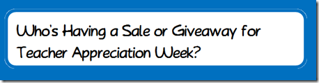 Teacher Appreciation Week Sales and Giveaways