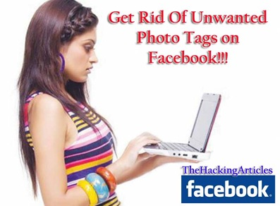Get Rid Of unwanted Photo Tags on Facebook