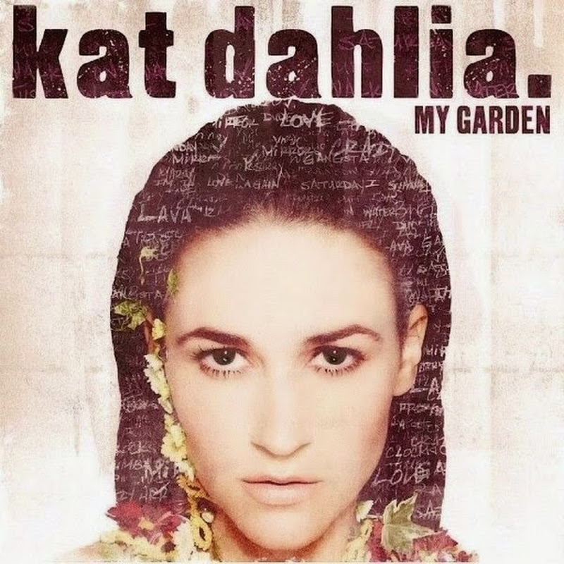 DE AFARĂ: Kat Dahlia - My Garden (2015)