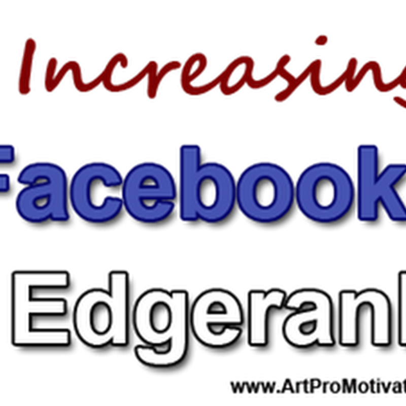 How to Increase Facebook Edgerank to Promote Art in Newsfeeds