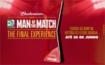 Budweiser Man of the Match - The Final Experience