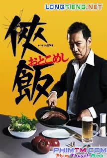 Đại Ca Đầu Bếp - Otoko Meshi Tập 10 11 Cuối