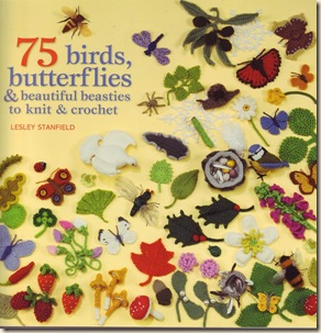 75 Birds Butterflies and beautiful beasties to knit & crochet