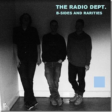 deniac - The Radio Dept. - B-Sides And Raities