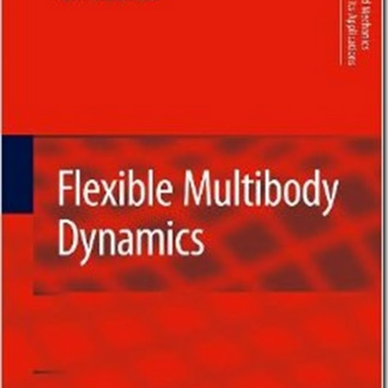 O. A. Bauchau - Flexible Multibody Dynamics