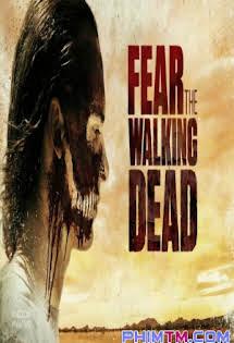 Xác Sống Đáng Sợ :Phần 3 - Fear The Walking Dead :Season 3