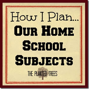 How I Plan Our Home School Subjects