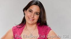 Por Ella Soy Eva Capitulo 134