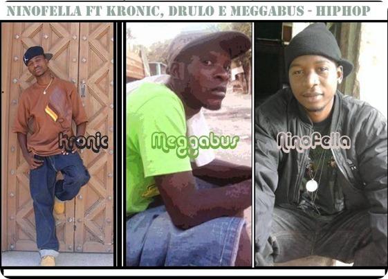Ninofella – Hip-Hop Feat Kronic, Drulo Beira & MeggaBus