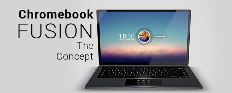 Chromebook Fusion Concept