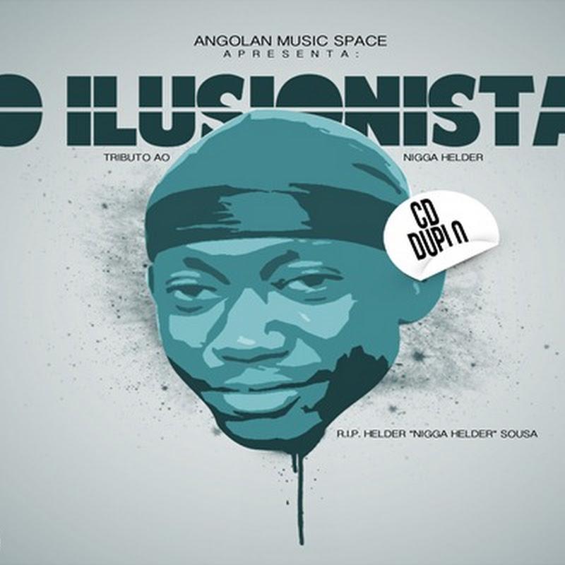 """Angolan Music Space - Mixtape """"O Ilusionista"""" (Tributo Ao Nigga Hélder) [Download Gratuito]"""
