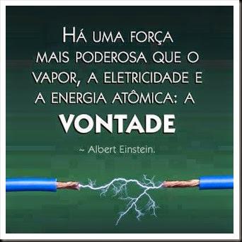 Há-uma-força-mais-poderosa-que-o-vapor-a-eletricidade-e-a-energia-atômica-a-VONTADE.Albert-Einstein
