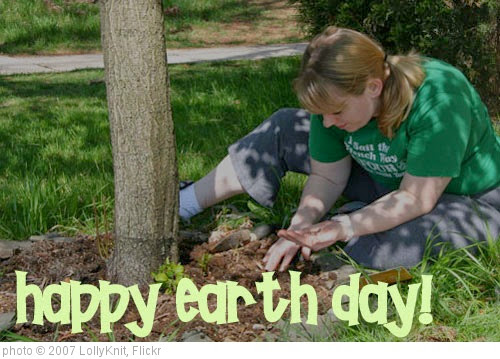 'Happy Earth Day!' photo (c) 2007, LollyKnit - license: https://creativecommons.org/licenses/by/2.0/