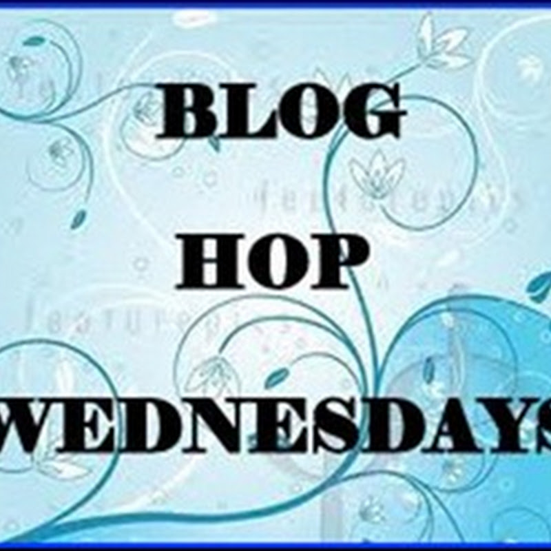 Blog Hop Wednesdays ~ Week 18