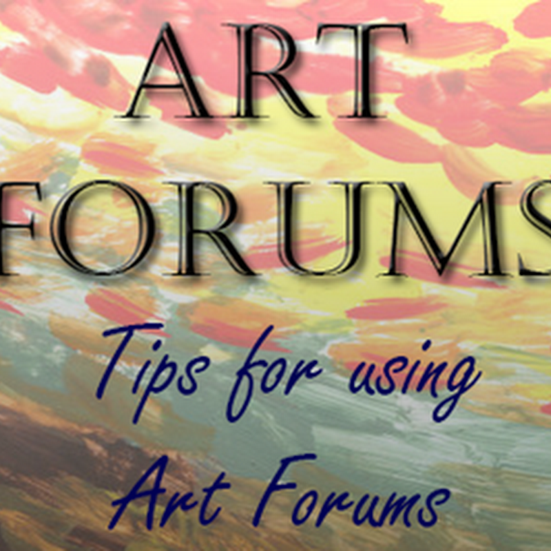 Tips for using Art Forums for Promotion and Selling Artwork