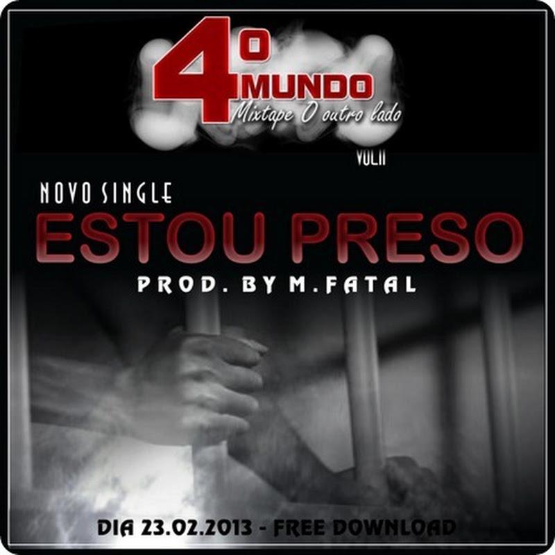 4º Mundo - Estou Preso (Download) [Prod. M Fatal]
