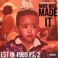Mike Will Made It_EST IN 1989 PT.2