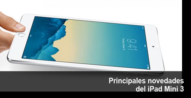 Principales novedades de iPad Mini 3