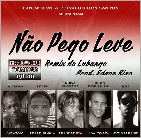 Não Pego Leve Remix Lubango Promo