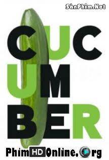 Dưa Chuột :Phần 1 - Cucumber Season 1 Tập 3 4 Cuối