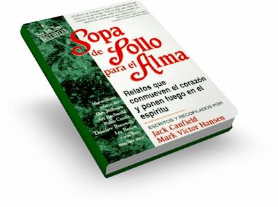 SOPA DE POLLO PARA EL ALMA, Jack Canfield & Mark Victor Hansen [ Libro ] – Relatos que conmueven el corazón y ponen fuego en el espíritu