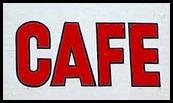 CAFE' SIGN