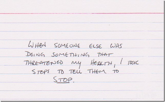 When someone else was doing something that threatened my health, I took steps to tell them to STOP.
