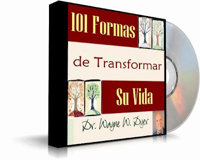 101 FORMAS DE TRANSFORMAR SU VIDA, Wayne W. Dyer [ Audiolibro ] – Inspiradora obra para hacer su vida más satisfactoria y agradable