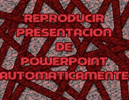 reproducir presentación de powerpoint automáticamente - imagen principal del post