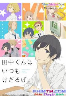 Tanaka-Kun Wa Itsumo Kedaruge - Tanaka-kun Is Always Listless Tập 7 8 Cuối