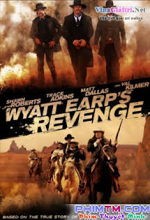 Sự Báo Thù Của Wyatt Earp - Wyatt Earps Revenge Tập HD 1080p Full