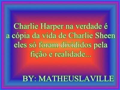 Charlie Sheen não atua como Charlie Harper sim transmite as partes boas da vida dele.