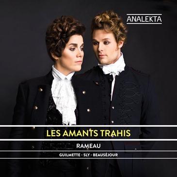 Jean-Philippe Rameau: LES AMANTS TRAHIS (Analekta AN 2 9991)