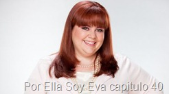 Por Ella Soy Eva capitulo 40