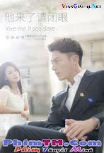 Hãy Nhắm Mắt Khi Anh Tới - Love Me if You Dare Tập 18a