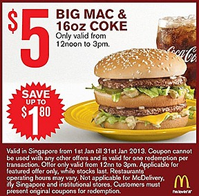 MCDONALDS OFFERS 2013 $5 BIG MAC COKE DOUBLE McSPICY BURGER MCNUGGET 9 PIECE DOUBLE FILET-O-FISH SUNDAE FRIES JANUARY COMBO MEAL $1 Sundae $2 McNugget 6 piece $3 McWings 4 piece Vanilla Cone 2 for $1 Small Fries Extra Small Coke