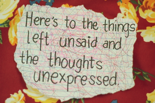 heres_to_the_things_left_unsaid_and_the_thoughts_left_unexpressed_quote